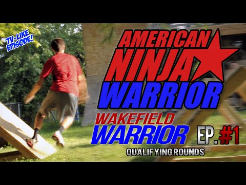 American Ninja Warrior: Wakefield Warriors - Ep. #1 Qualifying Rounds! (TV-Like | Backyard Course)