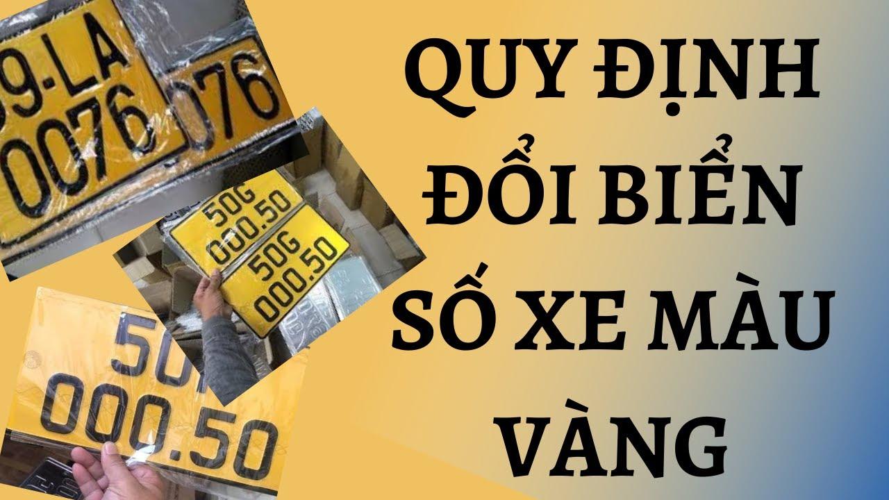 Quy định đổi Biển số xe màu vàng | Kinh doanh vận tải