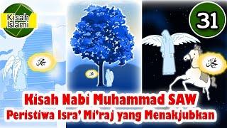 Download Nabi Muhammad SAW part  31 – Peristiwa Isra' Mi'raj yang Menakjubkan - Kisah Islami Channel