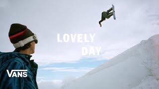 Lovely Day: A Vans Snowboarding Film | Snow | VANS
