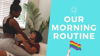 LESBIAN COUPLE MORNING ROUTINE!