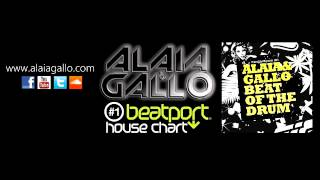 ALAIA & GALLO - Beat Of The Drum (PORNOSTAR Rec) N#1 Beatport House Chart (N#8 Overall)
