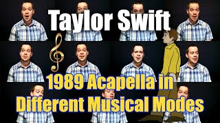Taylor Swift 1989 Acapella in Different Musical Modes (Major to Dorian, Minor, Phrygian, etc...)