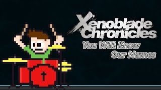 Xenoblade Chronicles - You Will Know Our Names On Drums! -- The8BitDrummer
