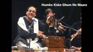 Humko Kiske Ghum Ne Maara