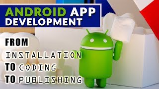 Smartphone App Development - Android App Development in 2019 from Installation to Coding and Publish Your Own Applications!