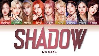 "TWICE 트와이스 "" SHADOW "" Lyrics (ColorCoded/ENG/HAN/ROM/가사)"