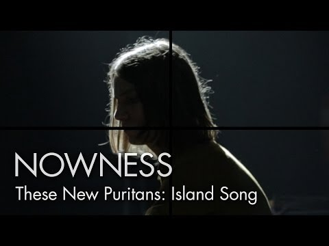 """""""These New Puritans: Island Song"""" by George Barnett, Jack Barnett and Phil Poole"""