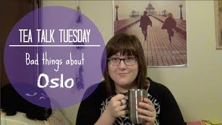 Tea Talk: Bad Things about Oslo