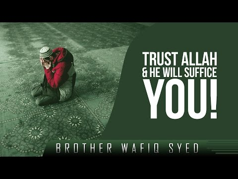 Trust Allah & He Will Suffice You! ᴴᴰ ┇ Amazing Reminder ┇ by Brother Wafiq Syed ┇ TDR Production ┇