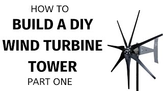 Wind Turbine Generator Tower How To Build A 64 Foot   Part One Of Two By Mw&s