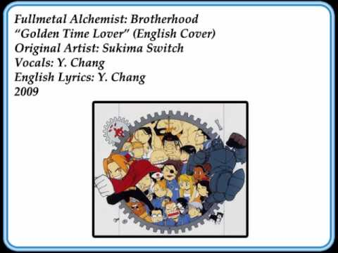"""""""Golden Time Lover"""" - FULLMETAL ALCHEMIST: BROTHERHOOD (English Cover by Y. Chang)"""