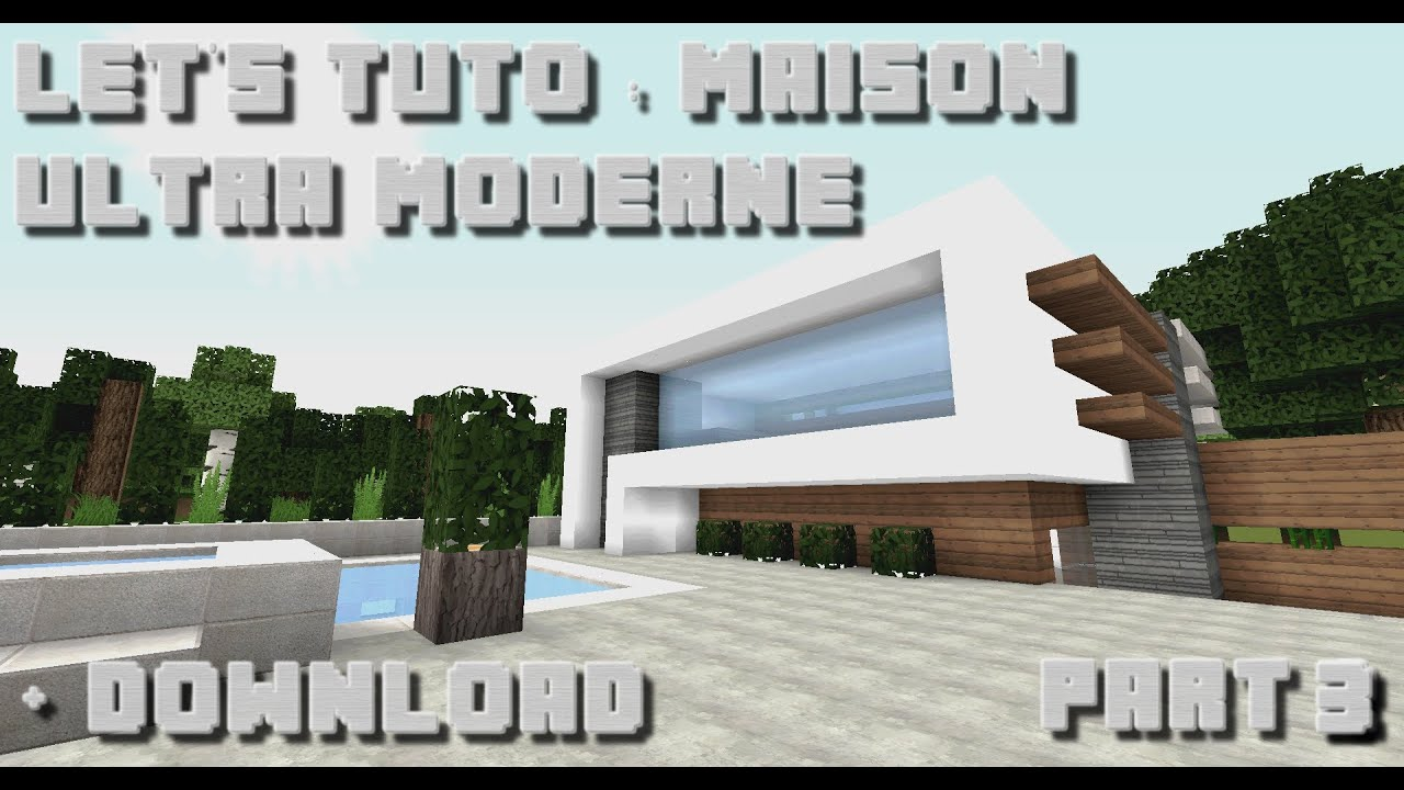 minecraft let 39 s tuto maison ultra moderne 1 part 3 download youtube. Black Bedroom Furniture Sets. Home Design Ideas
