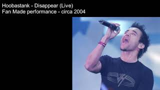 Hoobastank - Disappear (Live) - Fanmade performance