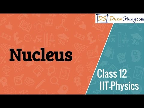 Nucleus for IIT-JEE Physics | IIT Class 12 XII | Video Lecture in Hindi