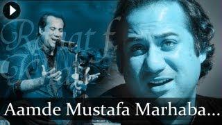 Aamde Mustafa Marhaba- Rahat Fateh Ali Khan - Best  Qawwali Songs