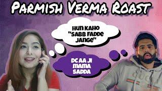 PARMISH VERMA ROAST | SAB FADE JAN GE | HARSIMRAN KAUR