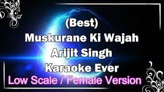 MUSKURANE KI WAJAH TUM HO Low Scale / Female Karaoke with Lyrics | Arijit Singh | Citylights