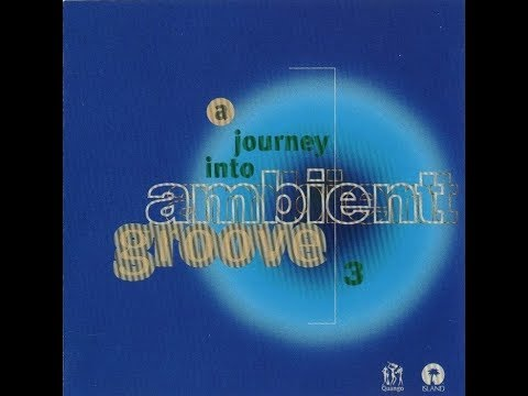 A Journey Into Ambient Groove Vol. 3 - Various Artists