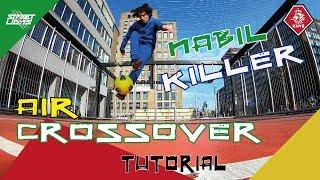 AIR CROSSOVER - Street Lions Tutorial - NABIL KILLER