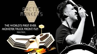 Arctic Monkeys - The World's First Ever Monster Truck Front Flip (Drum Track)