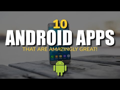 10 Android Apps That Are Amazingly Great!