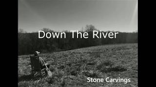 Stone Carvings - Down The River