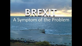 Brexit: A symptom of the problem