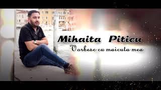 Mihaita Piticu - Vorbesc cu maicuta mea (Official Audio) HiT 2019