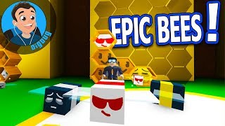 Heck yeah I've got some Epic level bees in Roblox bee swarm simulator!