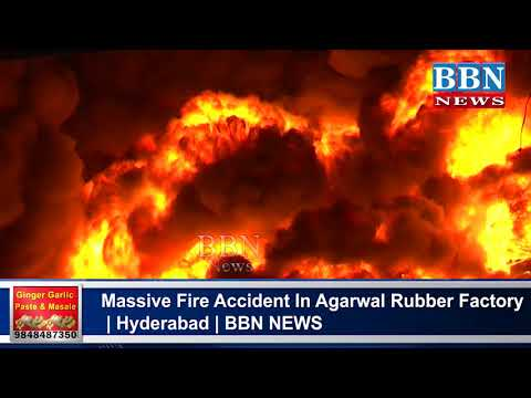 Massive Fire Accident In Agarwal Rubber Factory | Hyderabad | BBN NEWS
