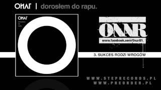 03. ONAR - Sukces rodzi wrogów (produkcja Donde scratch Dj Panda)