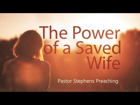 The Power of a Saved Wife 06112017 AM - El Paso Christian Church Live Stream