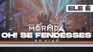 OH! SE FENDESSES | MORADA (CLIPE OFICIAL)