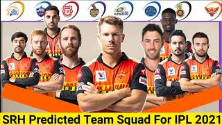 Sunrisers Hyderabad Predicted Squad For IPL 2021 |SRH Team For IPL 2021 | cricket and cricket