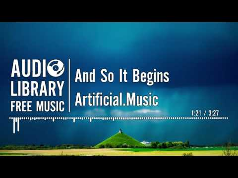And So It Begins - Artificial.Music