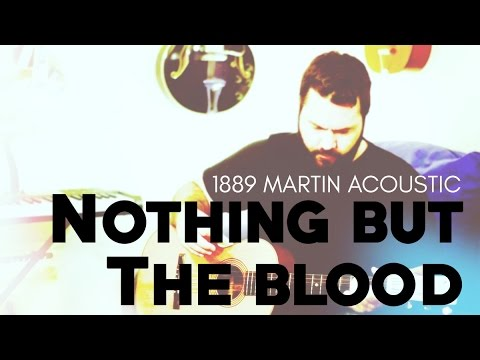 Nothing But The Blood by Reawaken Hymns (1889 Martin Acoustic Guitar ...