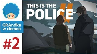 This Is The Police 2 PL #2 | Przypadek Gale'a