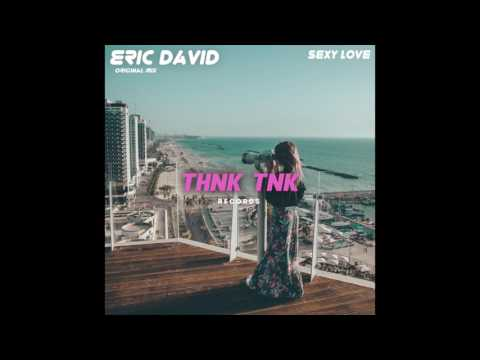 Eric David - Sexy Love