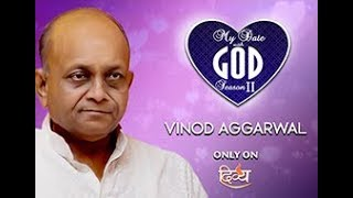 Special telecast of #mydatewithgod with #vinodaggarwal my date god season2 !! have you had moments sensed the divine presence – that was near, o...