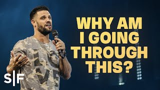 Why Am I Going Through This? | Steven Furtick