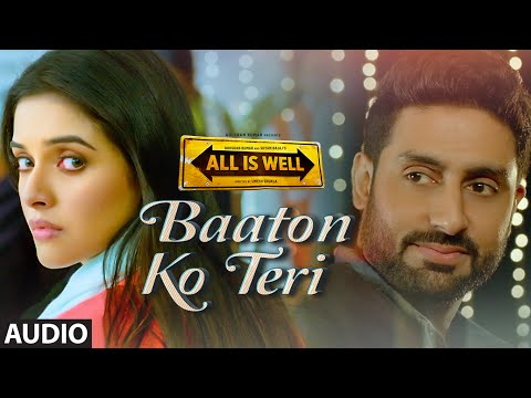 Baaton Ko Teri Full AUDIO Song  Arijit Singh  Abhishek Bachchan, Asin  TSeries