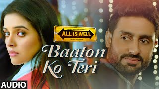 'Baaton Ko Teri' Full AUDIO Song | Arijit Singh | Abhishek Bachchan, Asin | T-Series Mp3