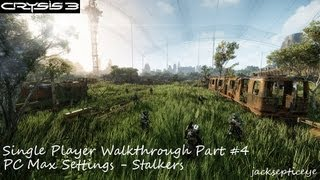 """Crysis 3 Single Player PC Walkthrough - Max Settings - Part 4 """"Stalkers"""" [FIXED]"""