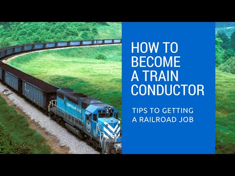 How To Become A Train Conductor - Get A Railroad Job