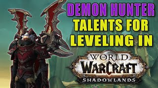 What are the BEST TALENTS for Leveling as a Havoc Demon Hunter in Shadowlands??? World of Warcraft