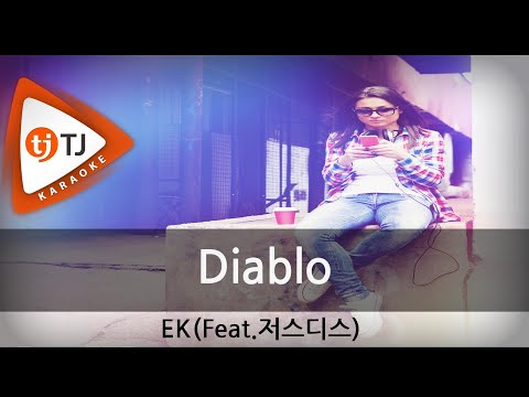[TJ노래방] Diablo - EK(Feat.저스디스) / TJ Karaoke