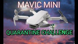 MAVIC MINI QUARANTINE CHALLENGE