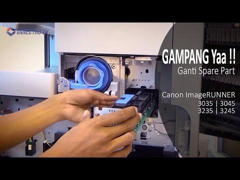 Mudahnya !!Ganti Drum + Blade Mesin Fotocopy | Canon ImageRunner3035/3045/3235/3245