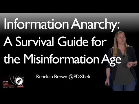 Information Anarchy:  A Survival Guide for the Misinformation Age - SANS CTI Summit 2018